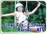 Flying Fox - Elephant Trekking - Rafting - ATV