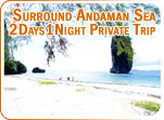 Surrounding Andaman Sea 2 Days 1 Night Private Trip